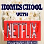 Homeschool with Netflix