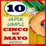 Celebrate Cinco De Mayo with 10 Simple Recipes
