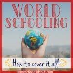 World-Schooling: Homeschooling on the Road