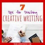 7 Tips for Teaching Creative Writing