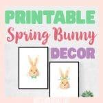 Printable Spring Bunny Decor