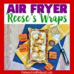 Air Fryer Dessert: Reese's Wraps