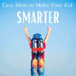 Make Your Kid Smarter
