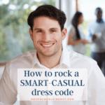 Rock a Smart-Casual Dress Code