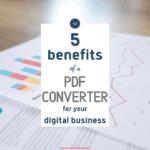 Benefits of PDF Converter for Digital Businesses