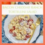 Bacon Cheddar Ranch Tortellini Side Dish